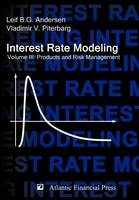 Interest Rate Modeling. Volume 3: Products and Risk Management (Hardback)