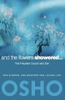 And the Flowers Showered: The Freudian Couch and Zen (Paperback)
