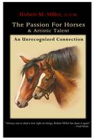 The Passion for Horses and Artistic Talent: An Unrecognized Connection (Paperback)