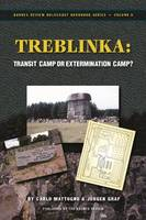 Treblinka: Extermination Camp or Transit Camp? - Holocaust Handbook S. 8 (Paperback)