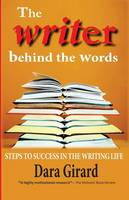 The Writer Behind the Words: Steps to Success in the Writing Life (Paperback)