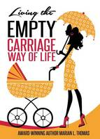 Living the Empty Carriage Way of Life (Paperback)