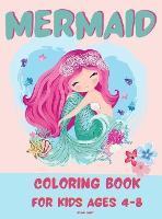 Mermaid Coloring Book for Kids 4-8: Amazing Fan Activity Book for kids age4-8, Beautiful MERMAID and sea creatures (Hardback)