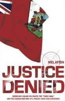 Justice Denied: Bermuda's Black Militants, the 'Third Man' & the Assassinations of a Police Chief & Governor (Paperback)