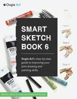 Smart Sketch Book 6: Oogie Art's Step-By-Step Guide to Drawing Basic Human Joints in Charcoal and Pastel (Paperback)