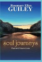 Soul Journeys: Past Lives & Reincarnation (Paperback)