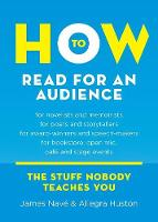 How to Read for an Audience: A Writer's Guide - Twice 5 Miles Guides: The Stuff Nobody Teaches You (Paperback)