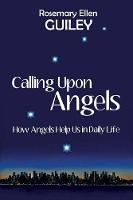 Calling Upon Angels: How Angels Help Us in Daily Life (Paperback)