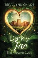 Darkly Fae: The Moraine Cycle - Darkly Fae (Paperback)