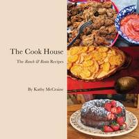 The Cook House: The Ranch & Reata Recipes (Paperback)