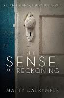 The Sense of Reckoning: An Ann Kinnear Suspense Novel - Ann Kinnear Suspense Novels 2 (Paperback)