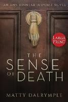 The Sense of Death: An Ann Kinnear Suspense Novel - Large Print Edition - Ann Kinnear Suspense Novels 1 (Paperback)