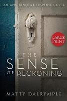The Sense of Reckoning: An Ann Kinnear Suspense Novel - Large Print Edition - Ann Kinnear Suspense Novels 2 (Paperback)