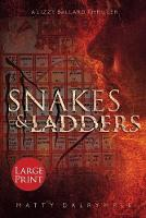 Snakes and Ladders: A Lizzy Ballard Thriller - Large Print Edition - Lizzy Ballard Thrillers 2 (Paperback)