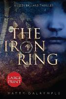 The Iron Ring: A Lizzy Ballard Thriller - Large Print Edition - Lizzy Ballard Thrillers 3 (Paperback)