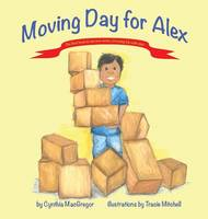 Moving Day for Alex: Book One of the Growing Up with Alex Series (Hardback)