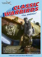 The Anzacs - Classic Warbirds 12 (Paperback)
