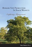 Biomass Nut Production in Black Walnut (Paperback)
