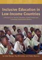 Inclusive Education in Low-Income Countries. a Resource Book for Teacher Educators, Parent Trainers and Community Development (Paperback)