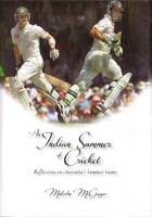 An Indian Summer of Cricket: Reflections on Australia's Summer Game (Hardback)