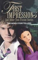 First Impressions: And Other Teen Fiction Stories (Paperback)