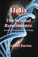 Helix - The Second Renaissance - Helix Dreams 2 (Paperback)