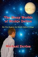 The Many Worlds of Mickie Dalton - Mickie Dalton Trilogy 1 (Paperback)