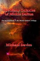 The Many Galaxies of Mickie Dalton - Mickie Dalton Trilogy 2 (Paperback)