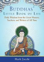 Buddhas' Little Book of Life: Daily Wisdom from the Great Masters, Teachers, and Writers of All Time (Paperback)