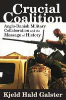 Crucial Coalition: Anglo-Danish Military Collaboration and the Message of History (Paperback)