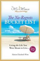 Wise Woman Collection-The No-Regrets Bucket List: Living the Life You Were Meant to Live (Paperback)
