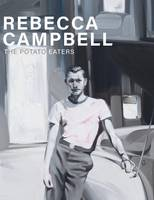 Rebecca Campbell: The Potato Eaters (Hardback)