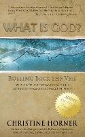 What Is God? Rolling Back the Veil (Paperback)
