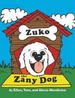Zuko the Zany Dog (Paperback)