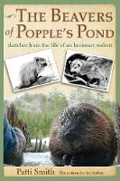 The Beavers of Popple's Pond: Sketches from the Life of an Honorary Rodent (Paperback)