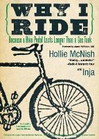 Why I Ride: Because a Bike Pedal Lasts Longer Than a Gas Tank (Paperback)