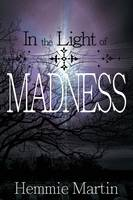 In the Light of Madness