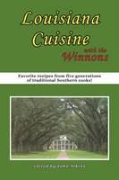 Louisiana Cuisine: With the Winnons (Paperback)