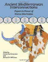Ancient Mediterranean Interconnections: Papers in Honor of Nanno Marinatos - Journal of Ancient Egyptian Interconnections (Paperback)