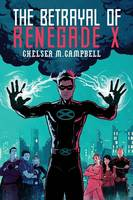 The Betrayal of Renegade X (Paperback)
