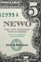 Newo: The New Economic World Order: From the Great Depression to the Great Recession (Paperback)