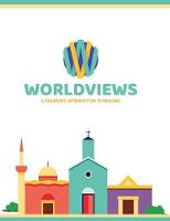 Worldviews: A Children's Introduction to Missions (Paperback)