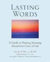 Lasting Words: A Guide to Finding Meaning Toward the Close of Life (Paperback)
