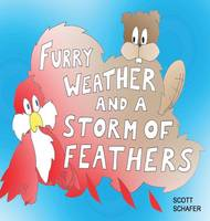 Furry Weather and a Storm of Feathers (Hardback)