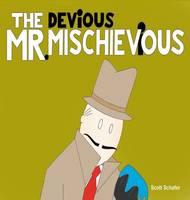 The Devious Mr. Mischievious (Hardback)