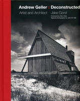 Andrew Geller Deconstructed: Artist and Architect (Hardback)