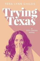 Trying Texas - City Chicks 3 (Paperback)