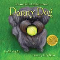 Danny Dog: A Rescue Dog Finds His Forever Home (Paperback)