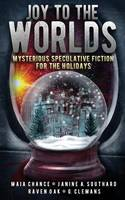 Joy to the Worlds: Mysterious Speculative Fiction for the Holidays (Paperback)