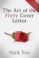 The Art of the Flirty Cover Letter (Paperback)